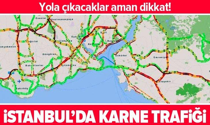 İSTANBUL'DA KARNE TRAFİĞİ! YOLA ÇIKACAKLAR DİKKAT
