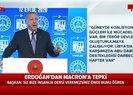 Başkan Erdoğandan Macrona yanıt: Şahsımla daha çok sıkıntın olacak