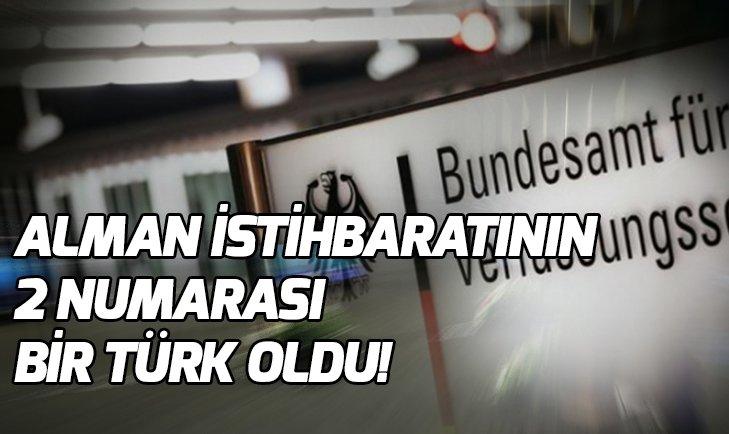 ALMAN İSTİHBARATININ 2 NUMARASI BİR TÜRK OLDU!