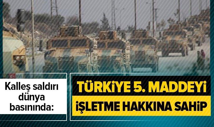 KALLEŞ SALDIRI DÜNYA BASININDA: TÜRKİYE 5. MADDEYİ...