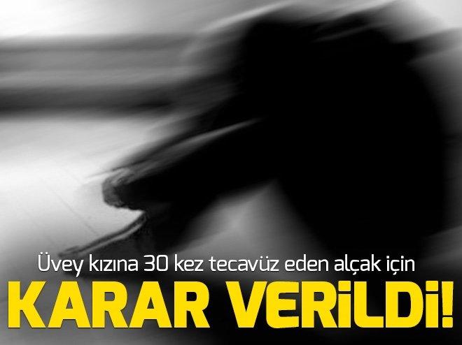 ÜVEY KIZINA CİNSEL İSTİSMARA 30 YIL HAPİS