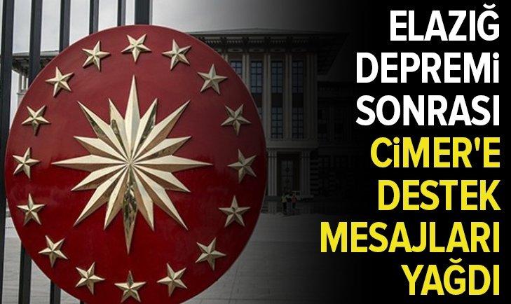 ELAZIĞ DEPREMİ SONRASI CİMER'E DESTEK MESAJLARI YAĞDI!