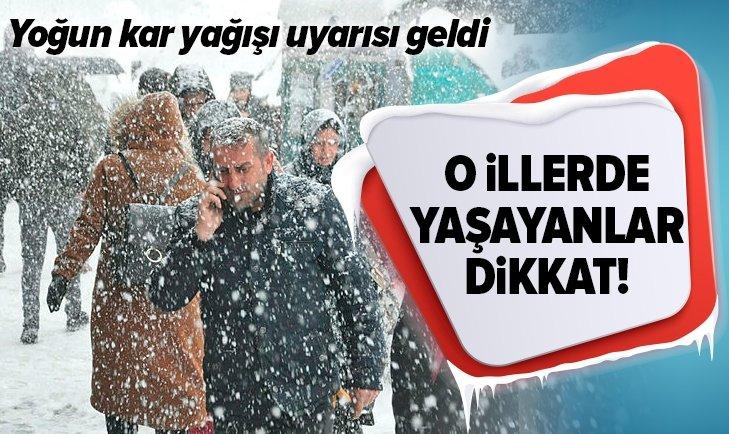 YOĞUN KAR YAĞIŞI UYARISI GELDİ!