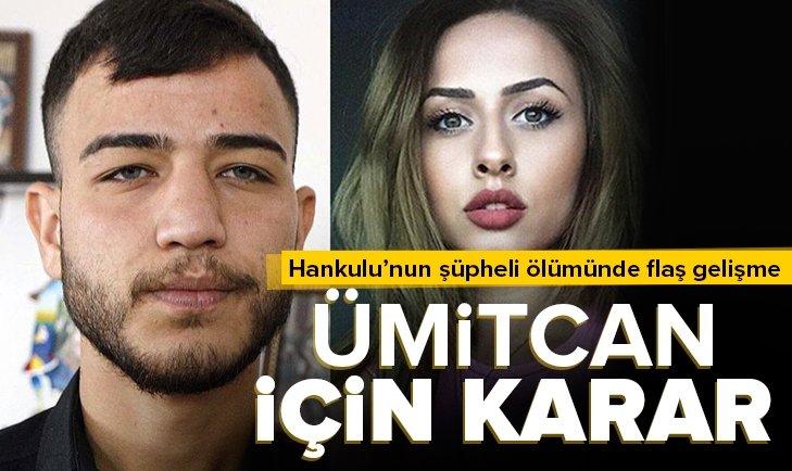 Son dakika: Esra Hankulu'nun ölümüyle ilgili flaş gelişme! Ümitcan Uygun tutuklandı