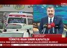 Türkiye - İran sınırı koronavirüs sebebiyle kapatıldı |Video