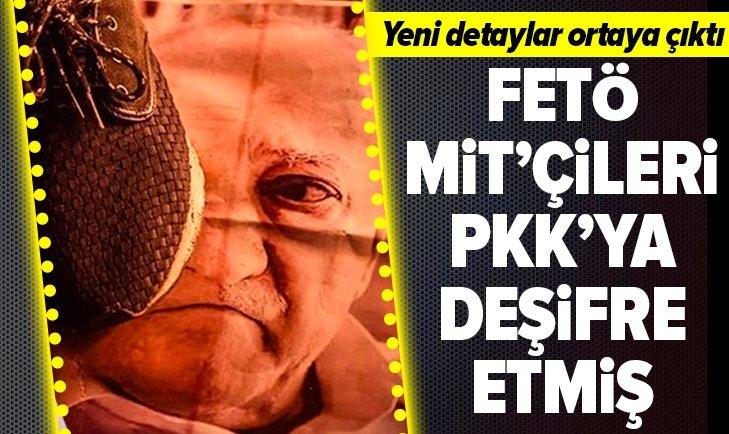 FETÖ, MİT'ÇİLERİ PKK'YA İSPİYONLAMIŞ