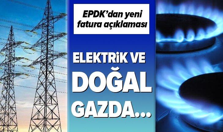 Son dakika: EPDK'dan elektrik ve doğal gazda kıyasen fatura düzenlenmesine ilişkin açıklama