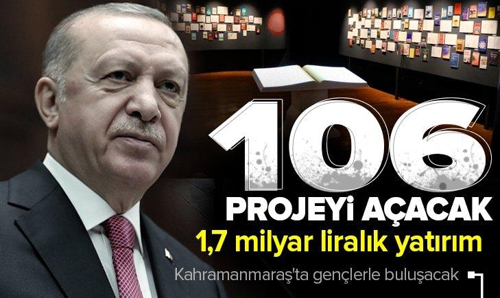 Son dakika: Başkan Erdoğan yarın Kahramanmaraş'ta gençlerle buluşacak! 1,7 milyar liralık projelerin açılışını yapacak