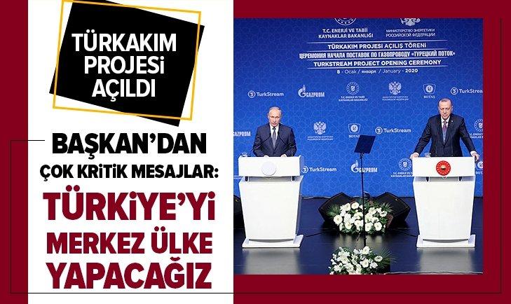 'TürkAkım'ı açıldı! Erdoğan ve Putin'den flaş mesajlar