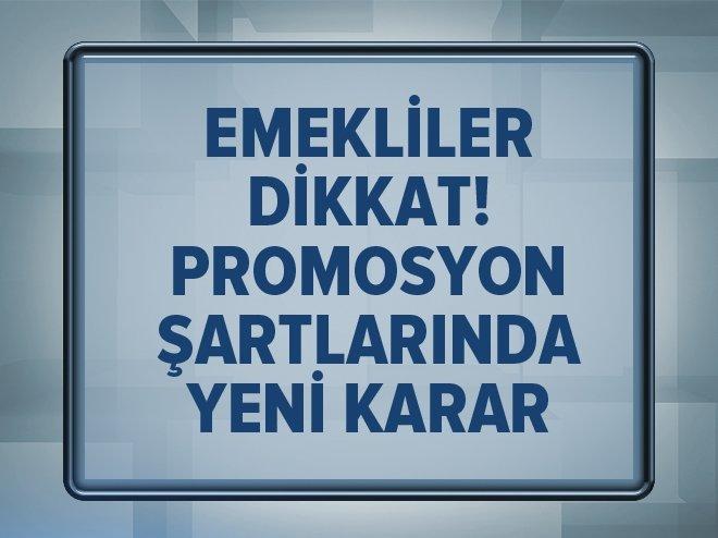 EMEKLİ ÇİFTLERİN PROMOSYON ŞARTLARI ESNETİLDİ