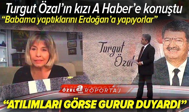 Babama yaptıklarını Erdoğan'a yapıyorlar