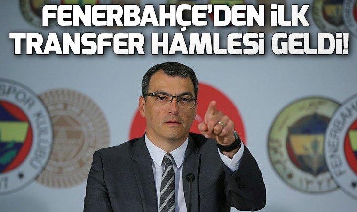 FENERBAHÇE'DEN İLK TRANSFER HAMLESİ GELDİ!