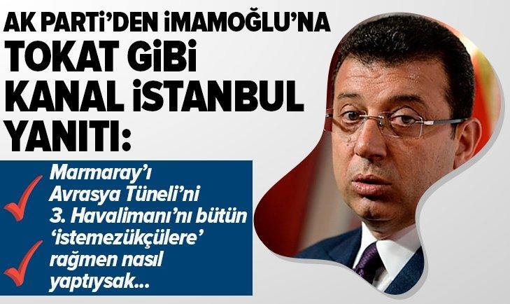 AK PARTİ'DEN İMAMOĞLU'NA ÇOK SERT KANAL İSTANBUL YANITI!