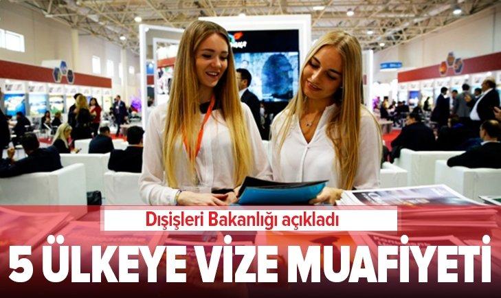TÜRKİYE'DEN AVRUPA'NIN 5 ÜLKESİNE VİZE MUAFİYETİ