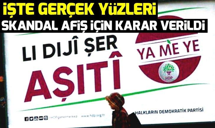 HDP'NİN SKANDAL AFİŞLERİ HAKKINDA KARAR