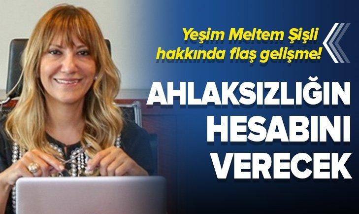 MELTEM ŞİŞLİ HAKKINDA FLAŞ GELİŞME!