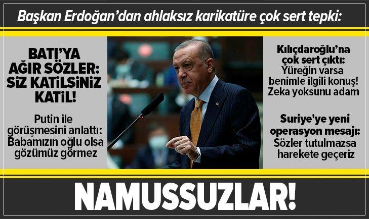 Başkan Erdoğan'dan çok sert tepki: Namussuzlar!