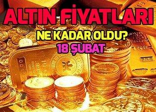 Altın fiyatları 18 Şubat son durum! Altın fiyatları ne kadar? Gram altın, çeyrek altın ve tam altın ne kadar?