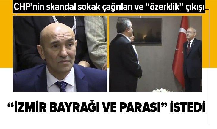 CHP'li Başkan İzmir bayrağı ve parası istedi