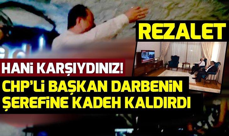 CHP'li Recep Gürkan 15 Temmuz darbesinin şerefine kadeh kaldırmış!