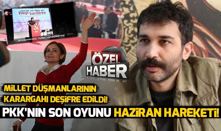 PKKnın son oyunu Haziran Hareketi! CHP ile HDP arasındaki köprü: Kaftancıoğlu!