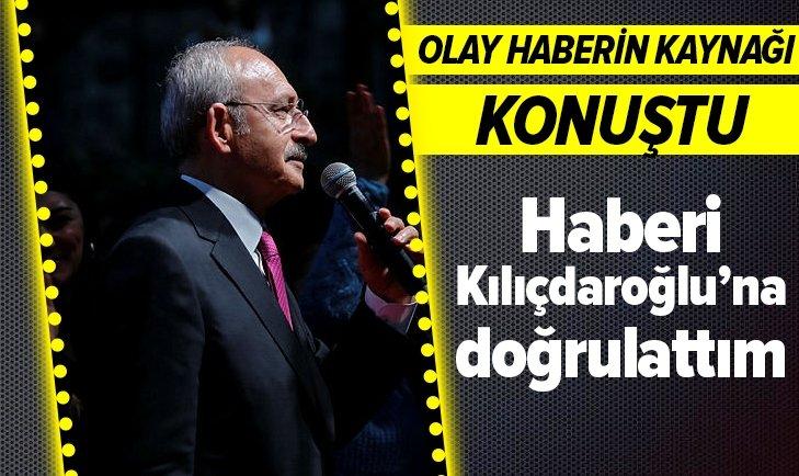 Talat Atilla: Haberi Kılıçdaroğlu'na doğrulattım