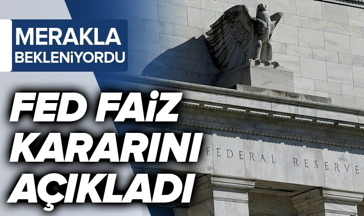 FED FAİZ KARARINI AÇIKLADI
