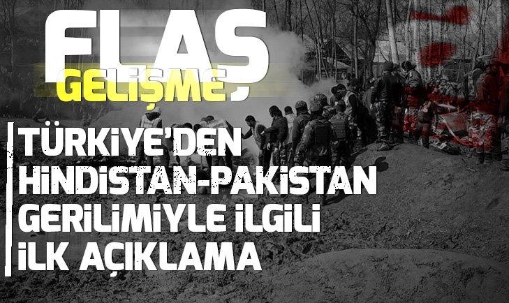 Son dakika: Türkiye'den Hindistan-Pakistan gerilimiyle ilgili açıklama