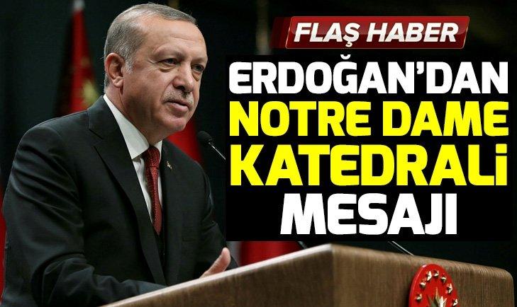 Başkan Erdoğan'dan Notre Dame Katedrali mesajı