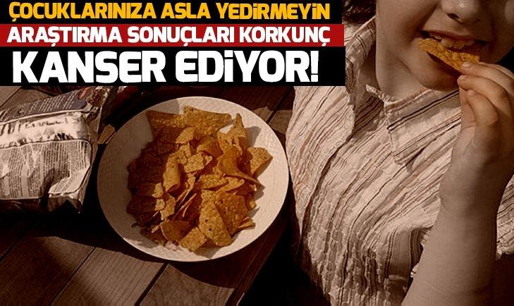CİPSLERDE KANSER TEHLİKESİ!