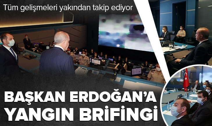 Son dakika: Başkan Erdoğan'a yangın brifingi! Yangınlar hakkında bilgi aldı