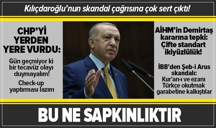 Başkan Erdoğan CHP'ye çok sert çıktı: Bu ne sapkınlık!