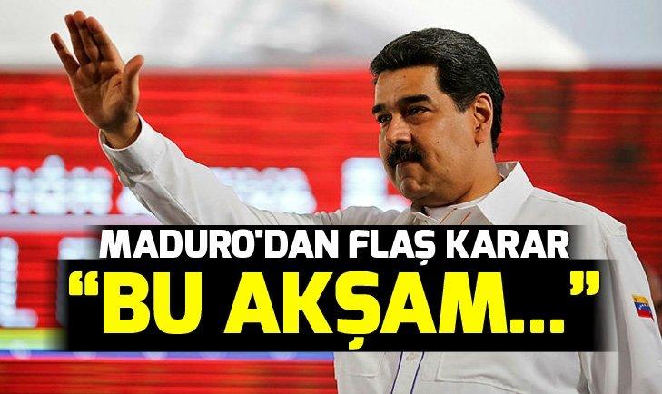 MADURO'DAN FLAŞ KARAR
