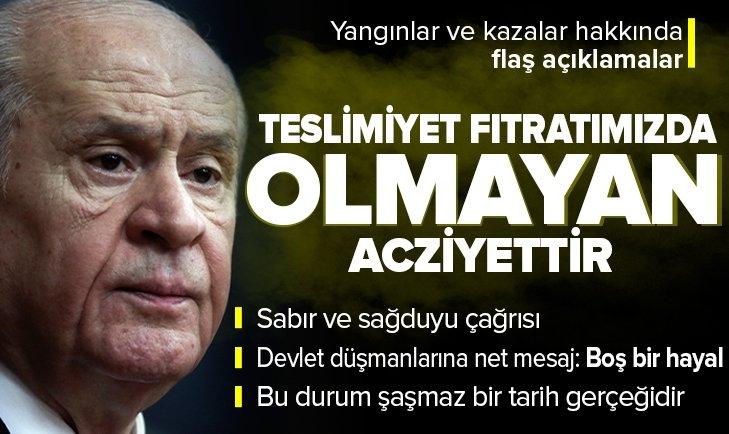Son dakika: MHP Genel Başkanı Devlet Bahçeli'den yangınlar ve kazalar hakkında flaş açıklama