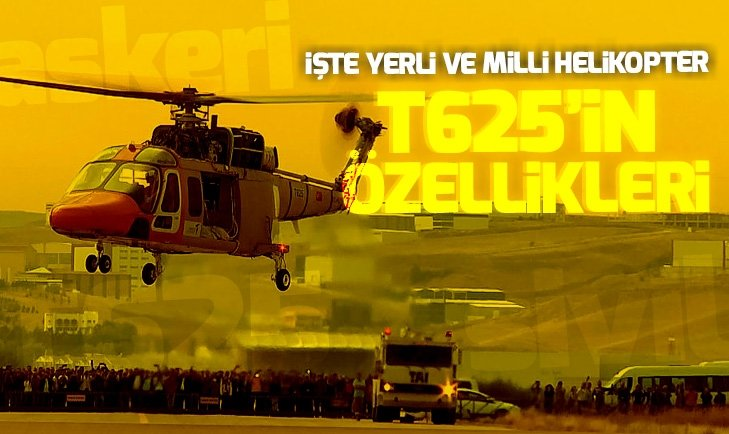MİLLİ HELİKOPTERİMİZ T625'İN ÖZELLİKLERİ