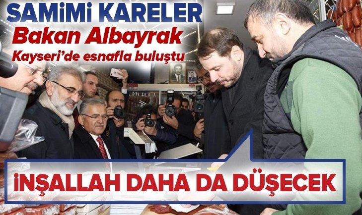 BAKAN ALBAYRAK'TAN KAYSERİ'DE ESNAF ZİYARETİ! İNŞALLAH DAHA DA DÜŞECEK