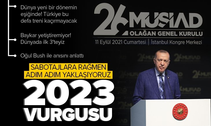 Son dakika: Başkan Erdoğan'dan MÜSİAD'ın 26. Olağan Genel Kurulu'nda önemli açıklamalar