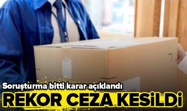 4 POSTA VE KARGO FİRMASINA REKOR CEZA!