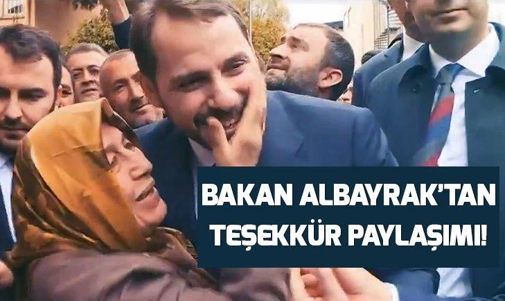 BAKAN ALBAYRAK'TAN 'TEŞEKKÜR' PAYLAŞIMI