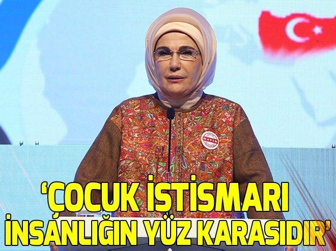 Emine Erdoğan: Çocuk istismarı insanlığın yüz karası