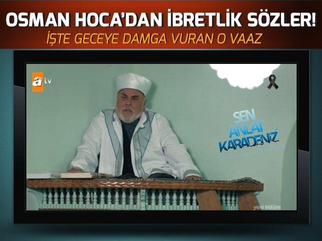 OSMAN HOCA'DAN İBRETLİK SÖZLER!