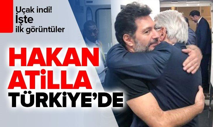 HAKAN ATİLLA TÜRKİYE'YE GELDİ!