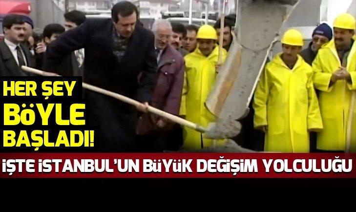 İŞTE İSTANBUL'UN BÜYÜK DEĞİŞİM YOLCULUĞU