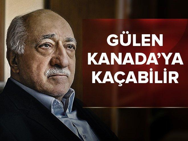 """""""FETULLAH GÜLEN KANADA'YA KAÇABİLİR"""""""