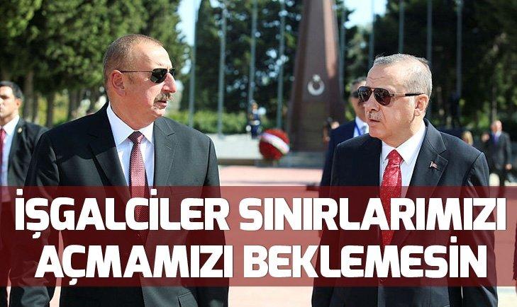 Başkan Tayyip Erdoğan: İşgalciler sınırlarımızı açmamızı beklemesin