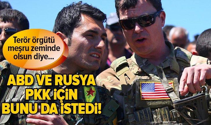 ABD ve Rusya PKK için bunu da istedi!