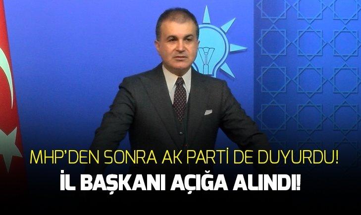 AK PARTİ SAMSUN İL BAŞKANI AÇIĞA ALINDI!