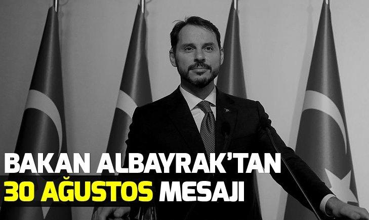 BAKAN ALBAYRAK'TAN 30 AĞUSTOS ZAFER BAYRAMI MESAJI