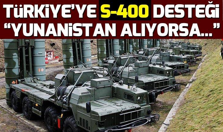 Türkiye'ye S-400 desteği: Eğer Yunanistan alıyorsa, Türkiye de S-400 satın alabilir