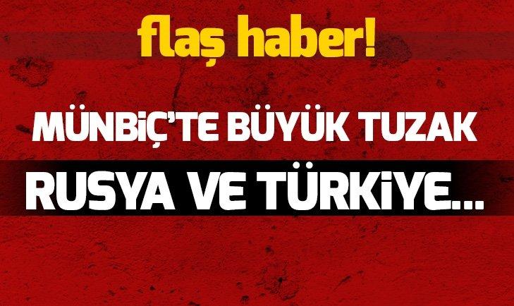 Münbiç'te büyük oyun! Rusya ve Türkiye'yi karşı karşıya getirmek istiyorlar